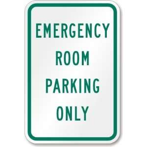 Emergency Room Parking Only High Intensity Grade Sign, 18