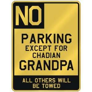 FOR CHADIAN GRANDPA  PARKING SIGN COUNTRY CHAD