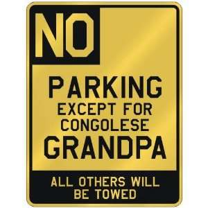 NO  PARKING EXCEPT FOR CONGOLESE GRANDPA  PARKING SIGN