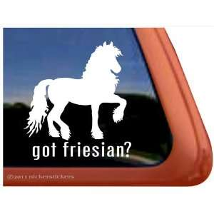 Got Friesian?   Horse Trailer Vinyl Window Decal