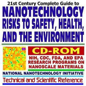 21st Century Complete Guide to Nanotechnology Risks to Safety, Health