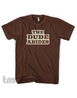 THE DUDE ABIDES Big Lebowski American Apparel T Shirt