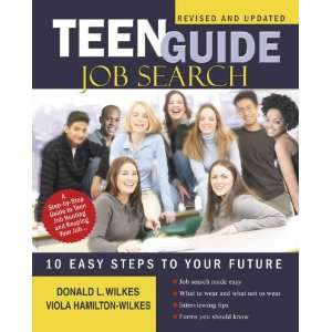 JOB SEARCH TEN EASY STEPS TO YOUR FUTURE (REV AND UPDATED) by Wilkes