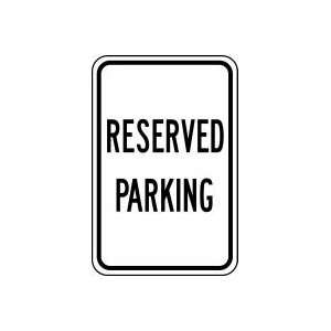 RESERVED PARKING (BLACK/WHITE) 18 x 12 Sign .080 Reflective Aluminum