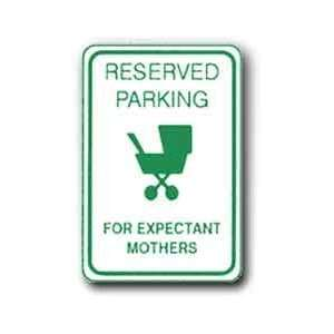 Metal traffic Sign 12X18 Reserved Parking for Exp. Mothers, Sign